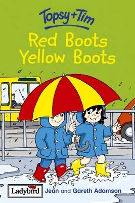 Red Boots, Yellow Boots - Topsy & Tim No. 43 (Hardback)