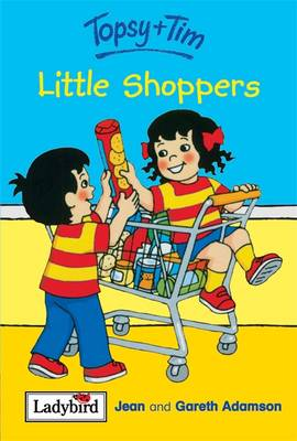 Little Shoppers - Topsy & Tim No. 34 (Hardback)