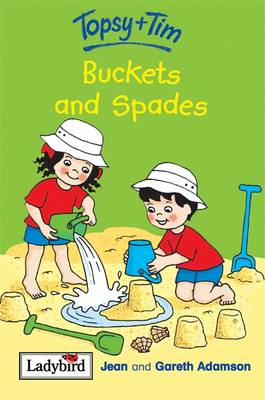 Buckets and Spades - Topsy & Tim No. 7 (Hardback)