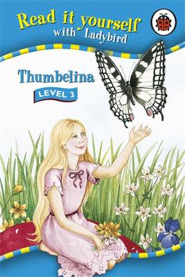 Thumbelina - Read it Yourself - Level 3 (Hardback)