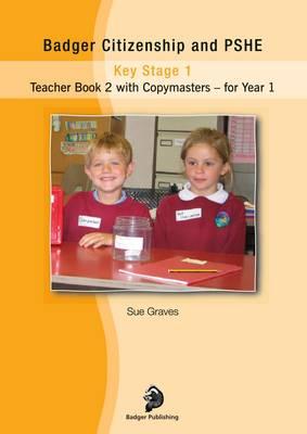 Badger Citizenship and PSHE: Teacher Book 2 for Year 1 - Badger Citizenship and PSHE