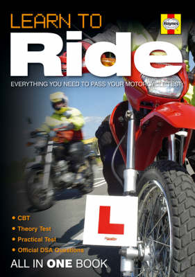Learn to Ride: Everything You Need to Pass Your Motorcycle Test - All in One Book (Paperback)