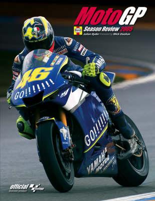 MotoGP Season Review 2005: Official Licensed Product (Hardback)