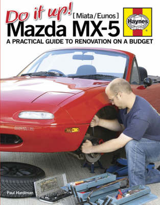 Do it Up! Mazda MX-5: A Practical Guide to Renovation on a Budget (Hardback)