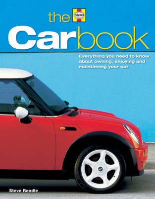 The Car Book: The Essential Guide to Buying, Owning, Enjoying and Maintaining a Car (Hardback)