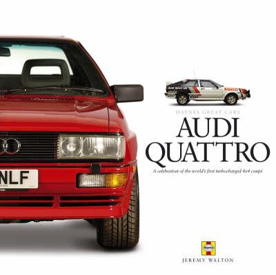 Audi Quattro - Haynes Great Cars Series (Hardback)