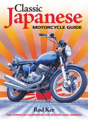 Classic Japanese Motorcycle Guide (Hardback)