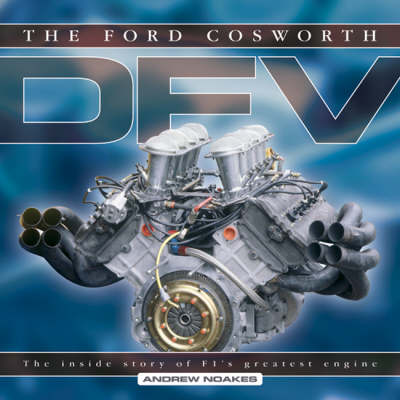 The Ford Cosworth DFV: The Inside Story of F1's Greatest Engine (Hardback)