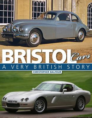 Bristol Cars: A Very British Story (Hardback)