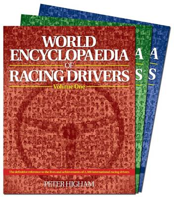 World Encyclopaedia of Racing Drivers: The Definitive Reference to the Lives and Achievements of 2,500 International Racing Drivers (Hardback)