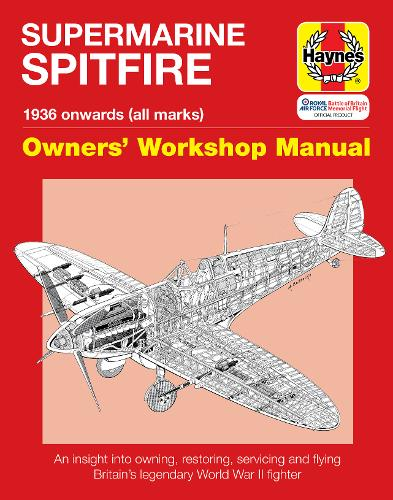 Spitfire Manual: An insight into owning, restoring, servicing and flying Britain's legendary World War II fighter (Hardback)