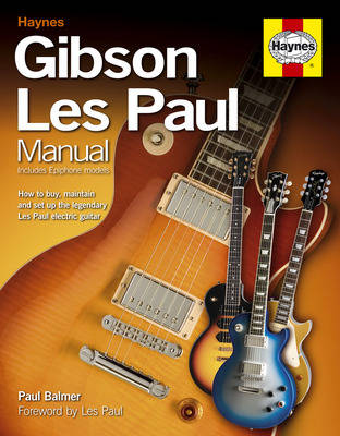 Gibson Les Paul Manual: How to Buy, Maintain and Set Up the Legendary Les Paul Electric Guitar (Hardback)