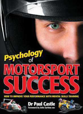Psychology of Motorsport Success: How to Improve Your Performance with Mental Skills Training (Hardback)