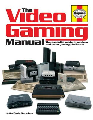 The Video Gaming Manual: The Essential Guide to Modern and Retro Gaming Platforms (Hardback)