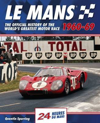 Le Mans 24 Hours: The Official History of the World's Greatest Motor Race 1960-69 (Hardback)