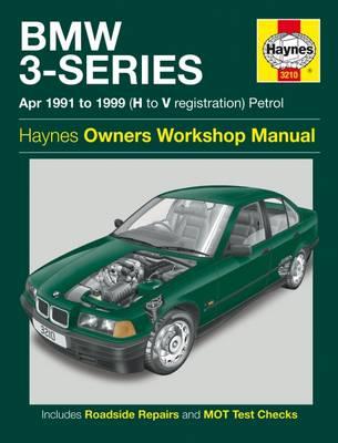 BMW 3-series Petrol Service and Repair Manual: 1991 to 1999 - Haynes Service and Repair Manuals (Hardback)