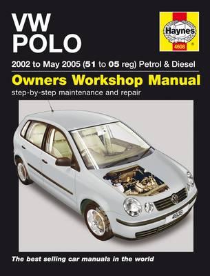 VW Polo Petrol and Diesel: 2002 to 2005 - Haynes Service and Repair Manuals (Hardback)