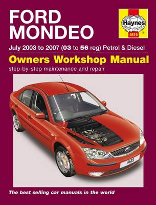 Ford Mondeo Petrol and Diesel Service and Repair Manual: 2003 to 2007 - Haynes Service and Repair Manuals (Hardback)
