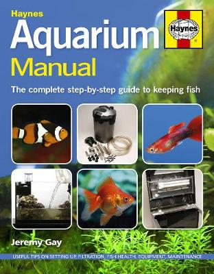 Aquarium Manual: The complete step-by-step guide to keeping fish (Hardback)
