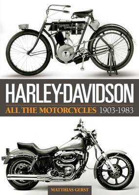 Harley Davidson: All the Motorcyles 1903-1983 (Hardback)