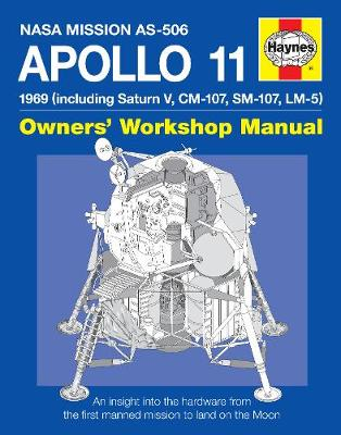 Apollo 11 Manual: An insight into the hardware from the first manned mission to land on the moon (Hardback)