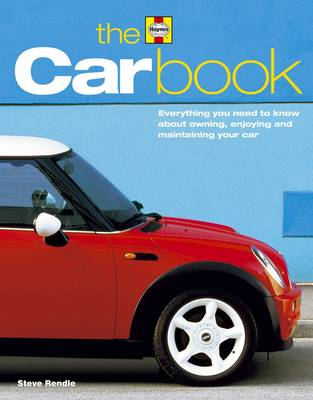 The Car Book: The Essential Guide to Buying, Owning, Enjoying and Maintaining Your Car (Paperback)