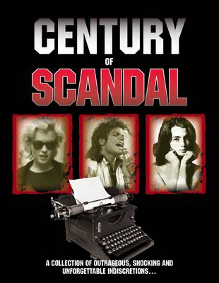 A Century of Scandal (Hardback)