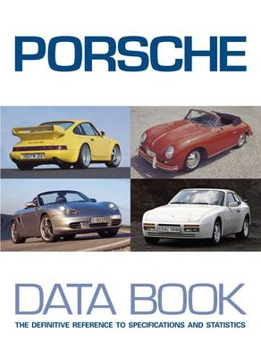 Porsche Data Book: The Definitive Reference to Specifications and Statistics (Paperback)