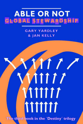 Able or Not: Gobal Stewardship (Paperback)