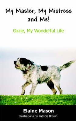 My Master, My Mistress and Me!: Ozzie, My Wonderful Life (Paperback)