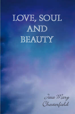 Love, Soul and Beauty (Paperback)