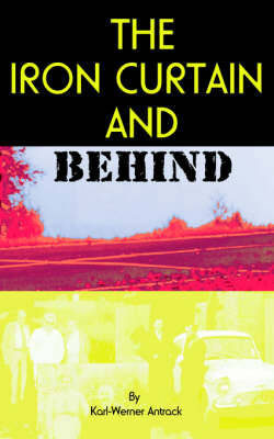 The Iron Curtain and Behind (Paperback)