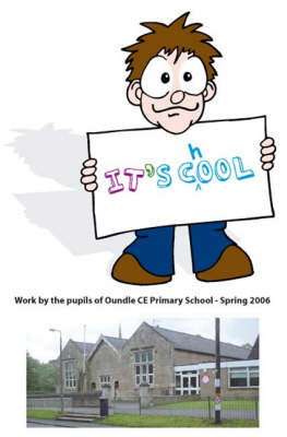 It's Cool: Work by the Pupils of Oundle CE Primary School, Spring 2006 (Paperback)