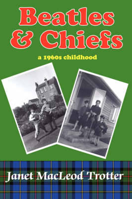 Beatles and Chiefs: A 1960's Childhood (Paperback)