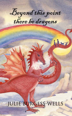 Beyond This Point There be Dragons (Paperback)