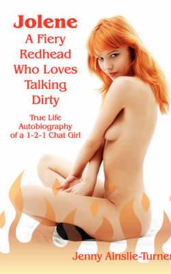 Jolene: A Fiery Redhead Who Loves Talking Dirty (Paperback)