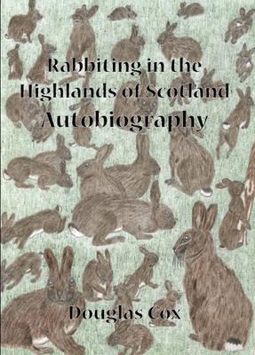 Rabbiting in the Highlands of Scotland (Hardback)