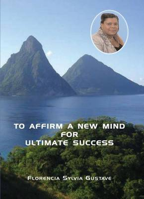 To Affirm a New Mind for Ultimate Success (Paperback)