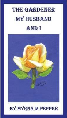 The Gardener, Myself and I (Paperback)