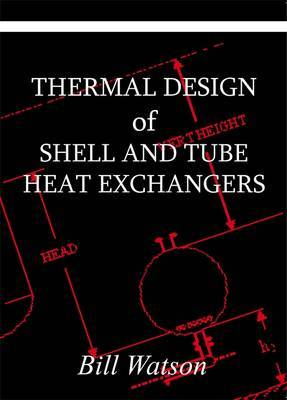 Thermal Design of Shell and Tube Heat Exchangers (Paperback)
