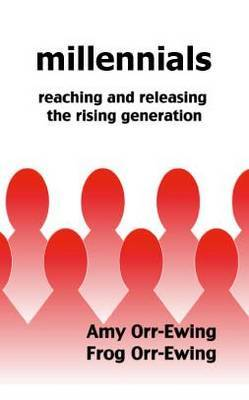 Millennials: Reaching and Releasing the Rising Generation (Paperback)