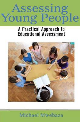 Assessing Young People: A Practical Approach to Educational Assessment (Paperback)