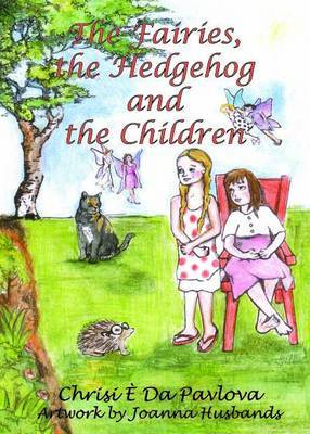 The Fairies, the Hedgehog and the Children (Paperback)