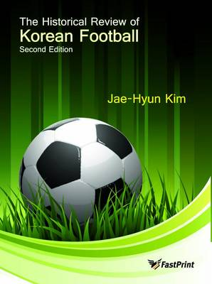 The Historical Review of Korean Football (Hardback)
