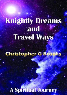 Knightly Dreams and Travel Ways (Paperback)