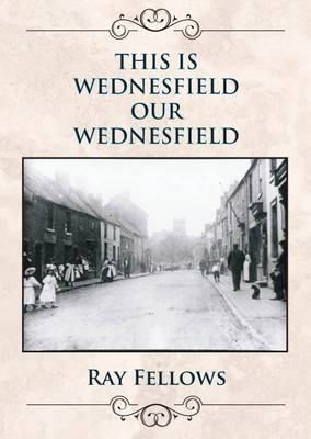 This Wednesfield, Our Wednesfield (Paperback)