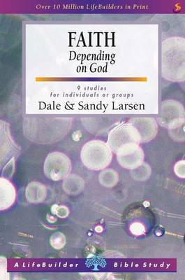Faith: Depending on God - LifeBuilder Bible Study (Paperback)