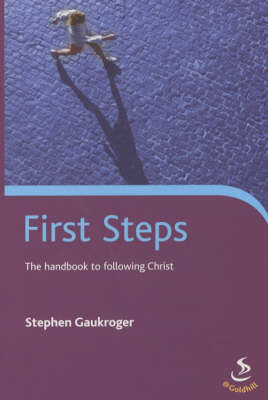 First Steps: The Handbook to Following Christ (Paperback)