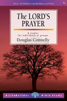 The Lord's Prayer - LifeBuilder Bible Study (Paperback)