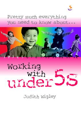 Working with Under 5s - Pretty Much Everything You Need to Know About... (Paperback)